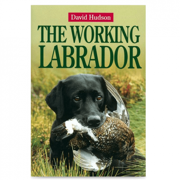 Hudson, D. - The Working Labrador